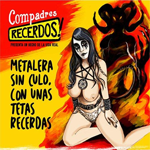 Metalera Sin Culo Con Unas Tetas Recerdas - Single [Explicit]