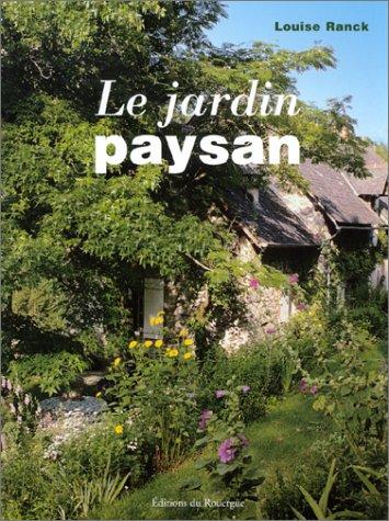 Le Jardin paysan par Louise Ranck