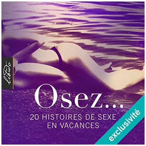 20 histoires de sexe en vacances: Osez.