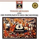 Menuhin: Die Instrumente Des Orchesters