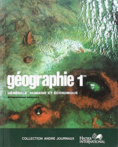 Geographie : geographie generale humaine et economique : classe de premiere : programme officiel afr