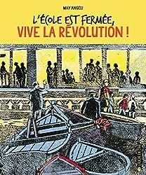 L'école est fermée, vive la Révolution !