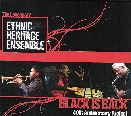 black-is-back-40th-anniversary-project-by-ethnic-heritage-ensemble-2014-08-19