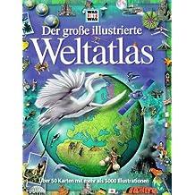 Der grosse illustrierte Weltatlas
