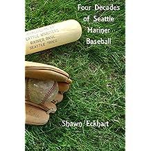 Four Decades of Seattle Mariner Baseball