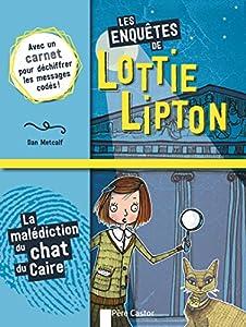 """Afficher """"Les enquêtes de Lottie Lipton n° 02<br /> La malédiction du chat du Caire"""""""