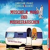 Muscheln, Mord und Meeresrauschen (Ein Ostfriesen-Krimi) - Christiane Franke