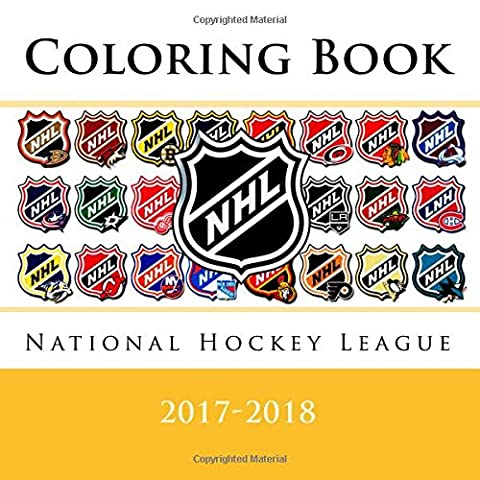 National Hockey League Coloring Book: All 31 NHL team logos to color for the 2017 - 2018 season (also includes information on each team) - Excellent ... make a perfect birthday present / gift idea.