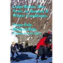 Ledge Route, Ben Nevis in Summer & Winter Conditions. (English Edition)