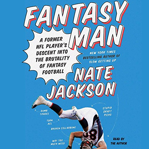 Fantasy Man: A Former NFL Player's Descent into the Brutality of Fantasy Football: Library Edition
