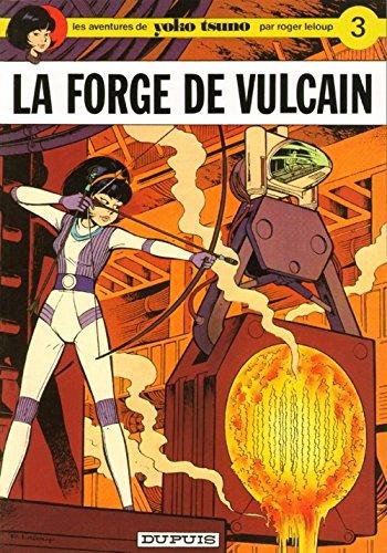 Yoko Tsuno Tome 3 La Forge de Vulcain par Roger Leloup