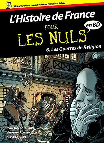 Histoire de France en BD Pour les Nuls - Tome 6 : Les guerres de religion: 06 par Vincenzo ACUNZO