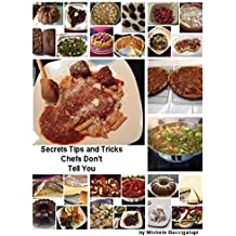 Secrets Tips and Tricks Chefs Don't Tell You: Secret Family Recipes (English Edition)