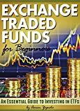 Exchange Traded Funds for Beginners: An Essential Guide to Investing in ETFs (English Edition)