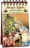 Morgen, Kinder, wird's was geben: Ein nostalgischer Adventskalender