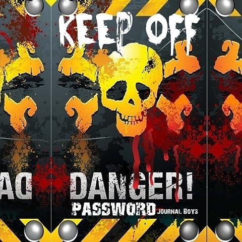 Danger Keep Off: Password Journal Boys by Ciparum llc (2015-11-29)