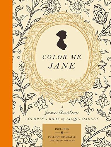 Color Me Jane: A Jane Austen Adult Coloring Book por Jacqui Oakley
