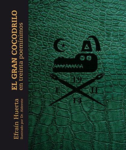 El gran cocodrilo en treinta poemínimos (Especiales de a la Orilla del Viento) par Efraín Huerta