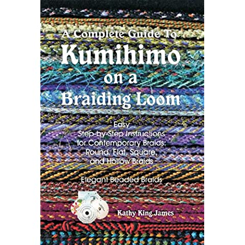 A Complete Guide To Kumihimo On A Braiding Loom:  Round, Flat, Square, Hollow, And Beaded Braids And Necklaces (English Edition)