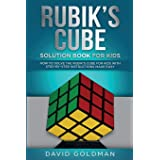 Rubik's Cube Solution Book For Kids: How to Solve the Rubik's Cube for Kids with Step-by-Step Instructions Made Easy