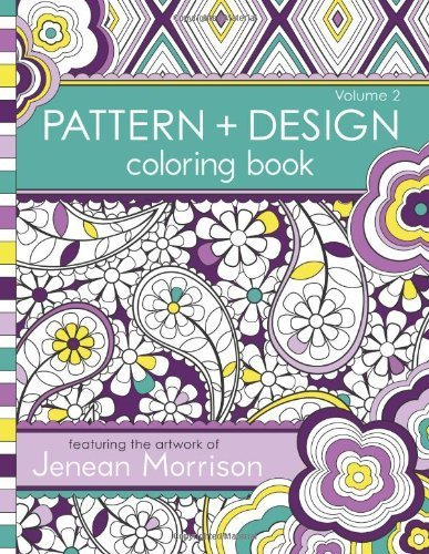 Pattern and Design Coloring Book (Volume 2) by Morrison, Jenean (2013) Paperback