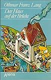 Das Haus auf der Brücke: Die Geschichte einer lustigen Familie