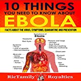 10 Things You Need to Know About Ebola: Facts About the Virus, Symptoms, Quarantine and Prevention