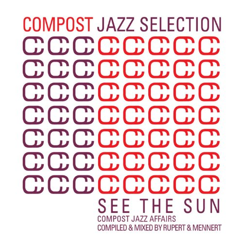 Compost Jazz Selection Vol. 1 - See The Sun - Compost Jazz Affairs compiled & mixed by Rupert & Mennert