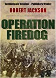 Front cover for the book Operation Firedog by Robert Jackson