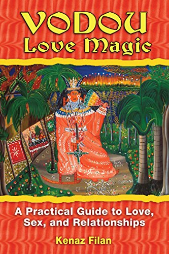 Vodou Love Magic: A Practical Guide to Love, Sex, and Relationships di Kenaz Filan