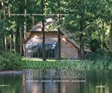 Wooden Dreams: Poolhouses, Carports, Garden Rooms, Guesthouses