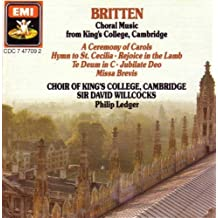 BRITTEN:CHORAL MUSIC-A CEREMONY OF CAROLS, HYMN TO ST. CECILIA, REJOICE IN THE LAMB, TE DUEM IN C, JUBILATE DEO, MISSA BREVIS /King's College Choir