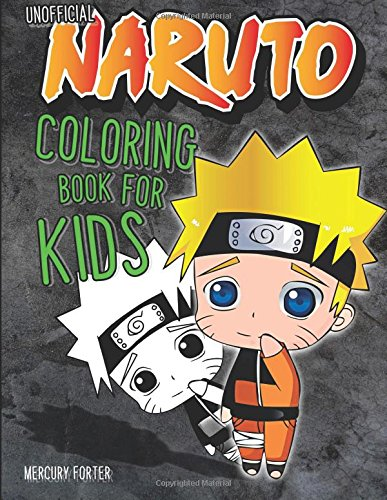 : (Unofficial Naruto Coloring Book for Kids ~ 50+ page collection ~ Chibi Edition) (Naruto Kid)