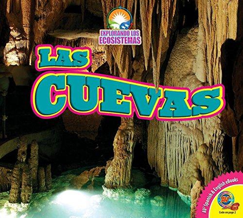 Las Cuevas (Caves) (Av2 Let's Read! Exploring Ecosystems) por Jared Siemens