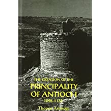 The Creation of the Principality of Antioch, 1098-1130