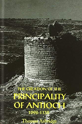 The Creation of the Principality of Antioch, 1098-1130 (0) por Thomas S. Asbridge