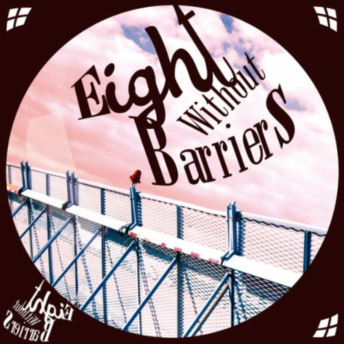 Eight Without Barriers