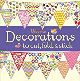 Decorations to Cut, Fold and Stick (Decorations to Make)