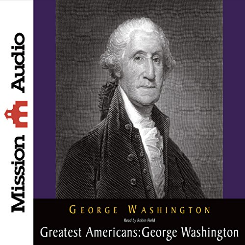 The Greatest Americans: George Washington  Audiolibri