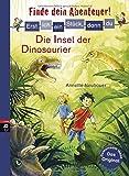 Erst ich ein Stück, dann du - Finde dein Abenteuer! Die Insel der Dinosaurier (Erst ich ein Stück... Finde dein Abenteuer!, Band 6)