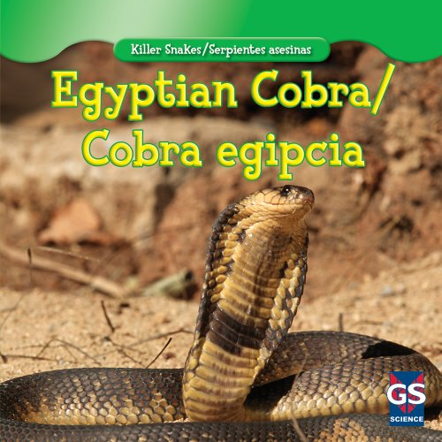 Egyptian Cobra / Cobra egipcia (Killer Snakes / Serpientes asesinas) por Jessica O'Donnell