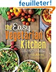The Easy Vegetarian Kitchen: 50 Class...