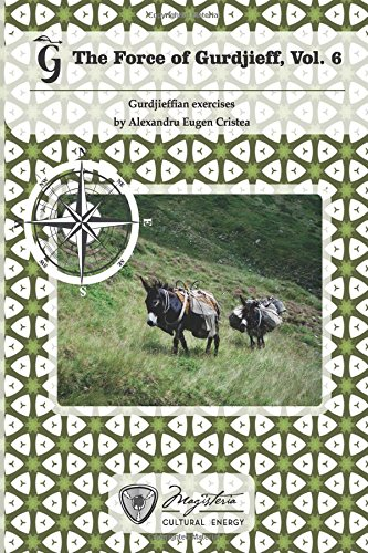 The Force of Gurdjieff, Vol. 6: Gurdjieffian exercises: Volume 6