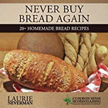 Never Buy Bread Again: 20+ Homemade Bread Recipes
