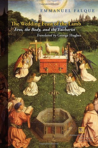 The Wedding Feast of the Lamb: Eros, the Body, and the Eucharist (Perspectives in Continental Philosophy (FUP)) by Emmanuel Falque (2016-09-01)