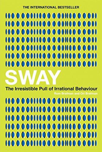 Sway: The Irresistible Pull of Irrational Behaviour por Ori Brafman