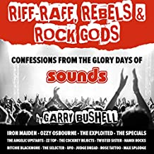 Riff-Raff, Rebels & Rock Gods: An Extreme Memoir from the Golden Years of Rock