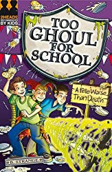 Too Ghoul For School 10 Fete Worse Than Death