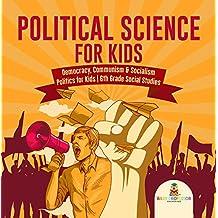 Political Science for Kids - Democracy, Communism & Socialism | Politics for Kids | 6th Grade Social Studies