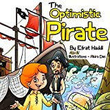 THE OPTIMISTIC PIRATE (A preschool bedtime picture book for children ages 3-8 white collection 7)